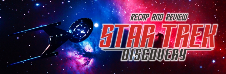 Star Trek Discovery Recap and Review Banner Episode 14