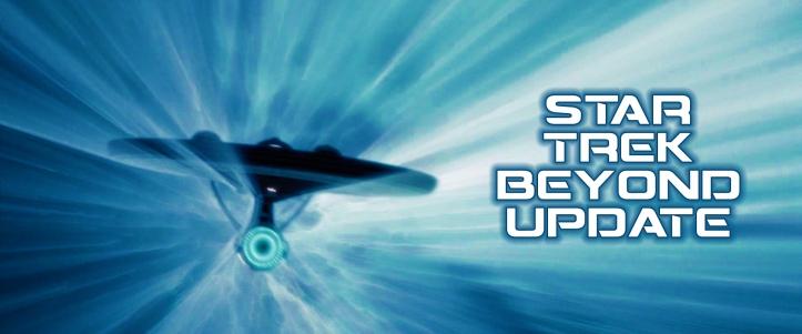Star Trek Beyond Update