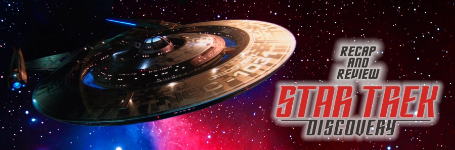 Star Trek Discovery Recap and Review Banner 27102017